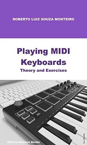 Playing MIDI Keyboards: Theory and Exercises (English Edition)
