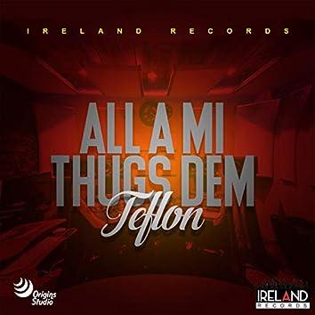 All a Mi Thugs Dem