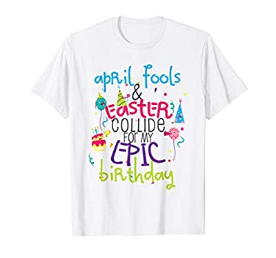 Cute Easter April Fools Birthday Gift T-Shirt Girls Boys