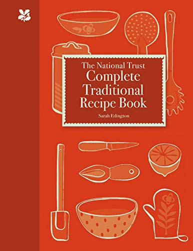 Complete Traditional Recipe Book: new edition (National Trust Food)