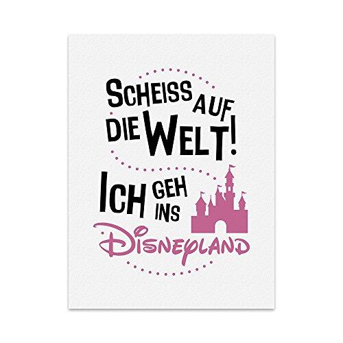 Kunstdruck, Poster mit Spruch – ICH GEH INS Disney-Land - Typografie-Bild auf hochwertigem Karton - Plakat, Druck, Print Wandbild