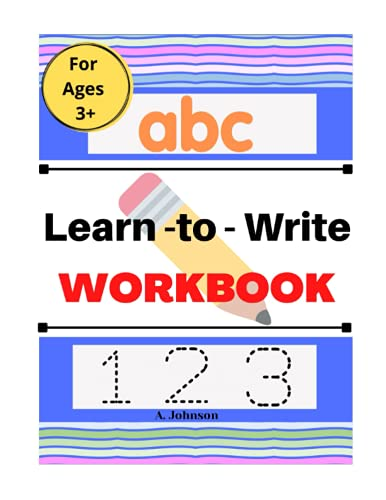 Learn To Write Workbook: Line Tracing, Letters, Alphabets and More!
