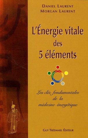 L'énergie vitale des 5 éléments