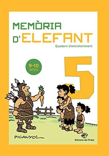 Memòria d'elefant 5: Quadern d'activitats per a nens de 9 a 10 anys: cinquè de primària: Quadern d'entreteniment (Quadern d'entreteniment per a les vacances)