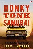 Honky Tonk Samurai: Hap and Leonard Book 9 (Hap and Leonard Thrillers)