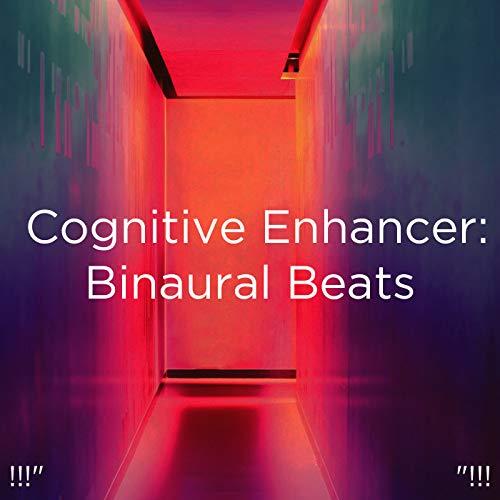 !!!' Cognitive Enhancer: Binaural Beats '!!!