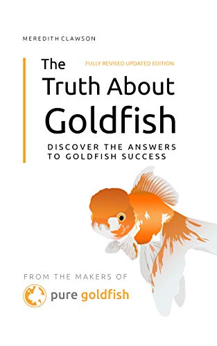 The Truth About Goldfish: Discover the Answers to Goldfish Success! (English Edition)