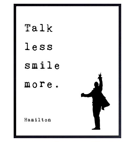 Hamilton Merchandise - Talk Less Smile More Quote Room Decoration, Poster Print - Motivational Gift for Lin-Manuel Miranda, American History Fans - Broadway Musical Play Wall Art, Home Decor