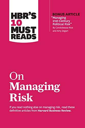 HBR's 10 Must Reads on Managing Risk (with bonus article