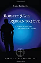 Born to Hate Reborn to Love: A Spiritual Odyssey from Head to Heart
