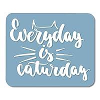毎日承認されるおしゃれ防傷マウスパッドホワイトは、青の楽しいブラシインクデザインマウスマットおしゃれ防傷マウスパッドの動物愛好家のための土曜日レタリングフレーズです。