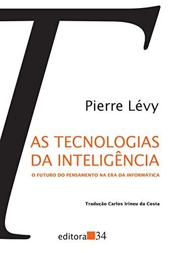 As tecnologias da inteligência: O futuro do pensamento na era da informática