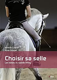 Choisir sa selle - Les bases du saddle fitting par Armelle Lyraud
