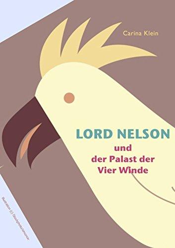 Lord Nelson und der Palast der Vier Winde: Ein Kakadu fliegt um die Welt - Teil 2