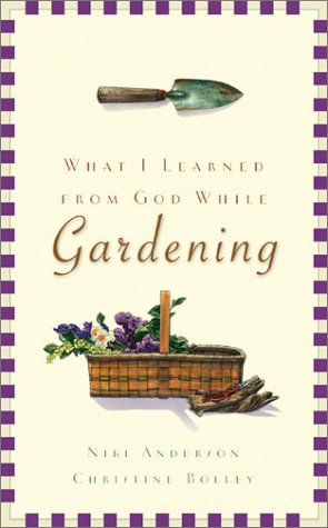 What I Learned from God While Gardening