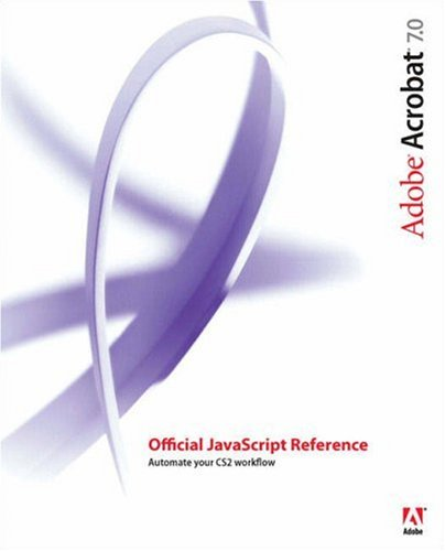 Adobe Acrobat 7.0 Official Javascript Reference