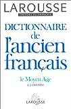 Dictionnaire de l'Ancien Francais - Larousse - 09/03/1992