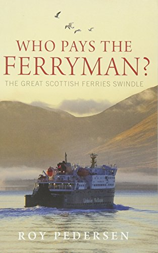 Who Pays the Ferryman?: The Great Scottish Ferries Swindle