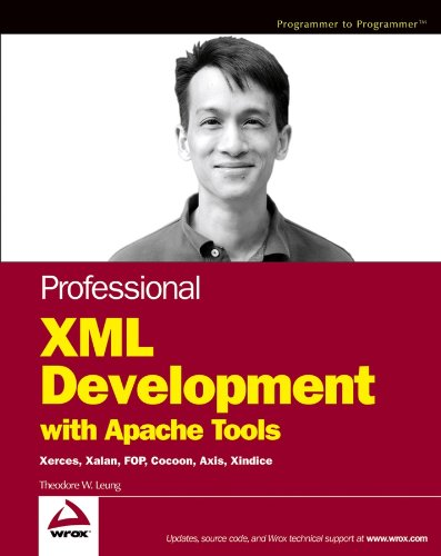 Professional XML Development with Apache Tools: Xerces, Xalan, FOP, Cocoon, Axis, Xindice (English Edition)
