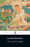 Tsangnyon Heruka, Andrew Quintman and Donald S. Lopez Jr.:  The Life of Milarepa (Penguin Classics)