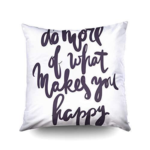 WH-CLA Fundas De Almohada De Tiro Do More of What Makes You Happy Frase De Letras A Mano para Su Diseño Diseño De Impresión De Camisetas Ropa De Cama Funda De Almohada Fundas De Almohada