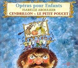 Cendrillon - Le Petit poucet : Opéras pour enfants