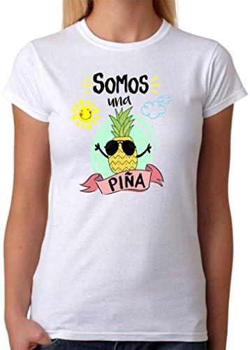Camiseta Somos una Piña. Camiseta de Mujer para Feria