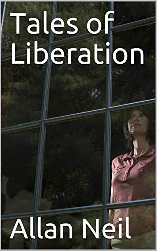 Book: Tales of Liberation by Allan Neil