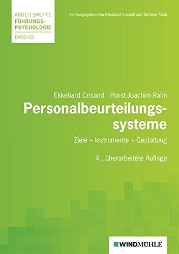 Personalbeurteilungssysteme: Ziele - Instrumente - Gestaltung (Arbeitshefte Führungspsychologie)