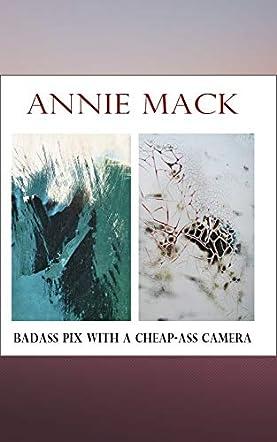 Badass Pix with a Cheap-Ass Camera