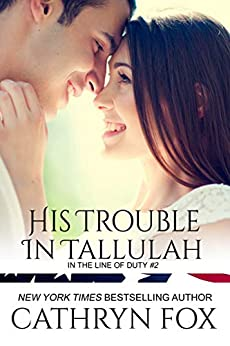 His Trouble in Tallulah (In the Line of Duty Book 2) by [Cathryn Fox]