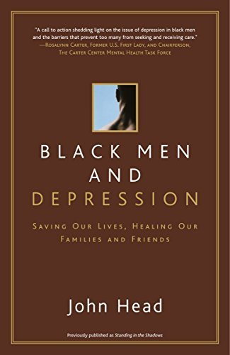 Black Men and Depression: Saving our Lives, Healing our Families and Friends
