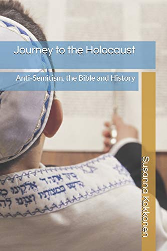 Journey to the Holocaust: Anti-Semitism, the Bible and History
