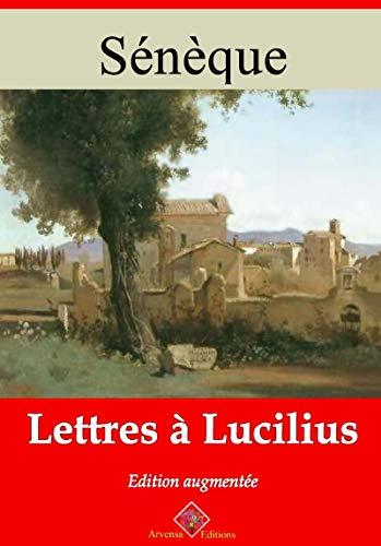 Lettres à Lucilius – suivi d'annexes: Nouvelle édition 2019