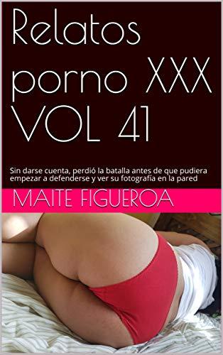 Relatos porno XXX VOL 41: Sin darse cuenta, perdió la batalla antes de que pudiera empezar a defenderse y ver su fotografía en la pared