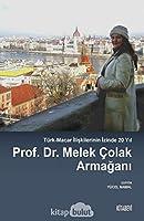 Türk-Macar Iliskilerinin Izinde 20 Yil - Prof. Dr. Melek Colak Armagani