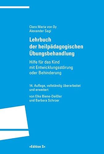 Lehrbuch der heilpädagogischen Übungsbehandlung: Hilfe für das Kind mit Entwicklungsstörung oder...