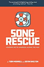 Song Rescue: The Essential Guide To Saving Your Songs, Building A Band, And Not Being A Dumbass. Lessons We've Learned Along The Way