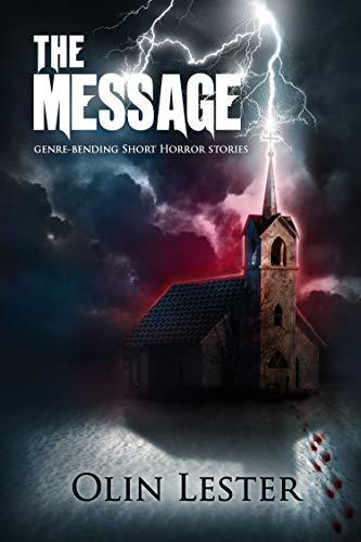 The Message: Genre-Bending Short Horror Stories