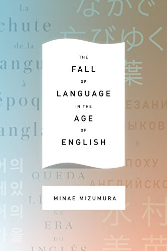 The Fall of Language in the Age of English (English Edition)