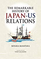 Remarkable History of Japan-US Relations (JAPAN LIBRARY)