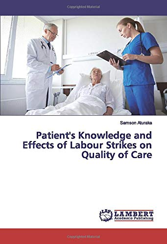 Patient's Knowledge and Effects of Labour Strikes on Quality of Care
