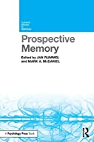 Prospective Memory (Current Issues in Memory)