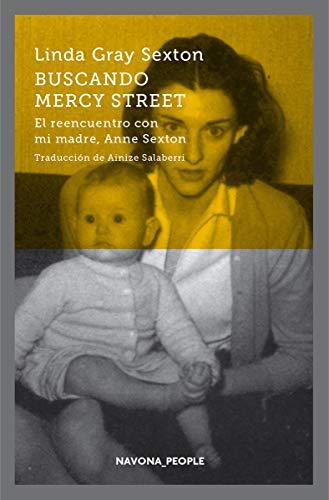 Buscando Mercy Street. El reencuentro con mi madre, Anne Sexton (Navona_People)