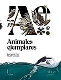 Animales ejemplares (Lienzos y Matraces nº 11)
