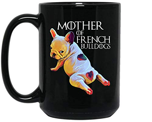 French Bulldog Mug, French Bulldog gifts, Frenchie Gifts Coffee mug for women, girls, French Bulldog mom, Mother of French Bulldogs