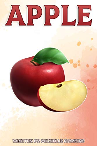 Apple: Fun Facts on Fruits and Vegetables (English Edition)