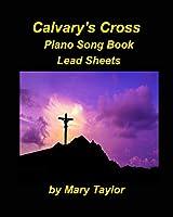Calvary's Cross Lead Sheets
