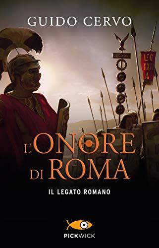 L'onore di Roma. Il legato romano