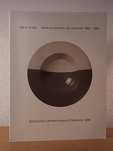 Horst Antes: Werksverzeichnis der Keramik 1962-1988. Badisches Landesmuseum Karlsruhe 19.11.1995-14.4.1996